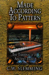 Made According to Pattern: The Tabernacle of Ancient Israel - eBook