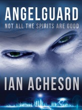 Angelguard: Not all the Spirits are Good - eBook