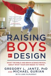 Raising Boys by Design: What the Bible and Brain Science Reveal About What Your Son Needs to Thrive - eBook