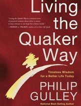 Living the Quaker Way: Discover the Hidden Happiness in the Simple Life - eBook