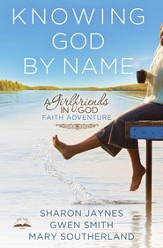 Knowing God by Name: A Girlfriends in God Faith Adventure - eBook