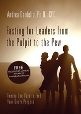 Fasting for Leaders from the Pulpit to the Pew:: Twenty-One Days to Find Your Godly Purpose - eBook