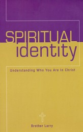 Spiritual Identity: Understanding Who You Are in Christ - eBook