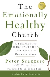 The Emotionally Healthy Church, Expanded Edition: A Strategy for Discipleship That Actually Changes Lives / Enlarged - eBook