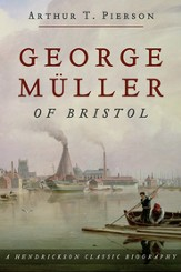 George Muller Of Bristol: A Hendrickson Classic Biography - eBook