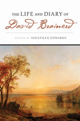 The Life & Diary Of David Brainerd - eBook