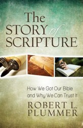 The Story of Scripture: How We Got Our Bible and Why We Can Trust It - eBook
