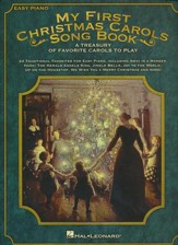My First Christmas Carols Songbook: A Treasury of  Favorite Carols to Play (Easy Piano)