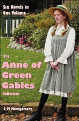 The Anne of Green Gables Collection: Six Complete and Unabridged Novels in One Volume