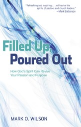 Filled Up, Poured Out: How God's Spirit Can Revive Your Passion and Purpose - eBook