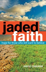 Jaded Faith: hope for those who still want to believe - eBook