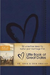 The Little Book of Great Dates: 52 Creative Ideas to Make Your Marriage Fun - eBook