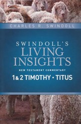Insights on 1 & 2 Timothy, Titus [Swindoll's Living Insights Commentary]
