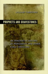 Prophets and Gravestones: An Imaginative History of Montanists and Other Early Christians - Slightly Imperfect