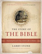 The Story of the Bible: The Fascinating History of Its Writing, Translation & Effect on Civilization - eBook