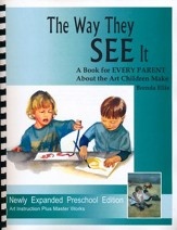 The Way They SEE IT A Book for EVERY PARENT about the Art Children Make
