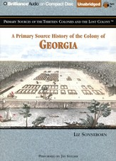 A Primary Source History of the Colony of Georgia - Unabridged Audiobook on CD
