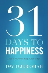 31 Days To Happiness: How to Find What Really Matters in Life - eBook