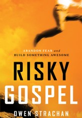 Risky Gospel: Abandon Fear and Build Something Awesome - eBook