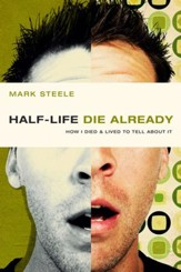 half-life / die already: How I Died and Lived to Tell About It - eBook