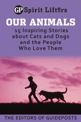 Our Animals: 15 Inspiring Stories about Cats and Dogs and the People Who Love Them / Digital original - eBook