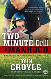 The Two-Minute Drill to Manhood: A Proven Game Plan for Raising Sons - eBook