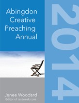 The Abingdon Creative Preaching Annual 2014 - eBook