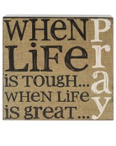 When Life is Tough Wall Plaque