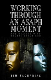 Working Through an Asaph Moment: And Dealing with Doubts about God - eBook