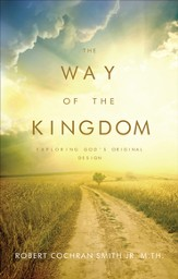 The Way of the Kingdom: Exploring God's Original Design - eBook