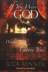 If You Were God, Would You Choose You?: How to Accept, Pursue, and Fulfill the Call of God on Your Life - eBook