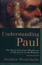 Understanding Paul: The Early Christian Worldview of the Letter to the Romans - eBook