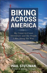 Biking Across America: My Coast-to-Coast Adventure and the People I Met Along the Way - eBook