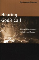 Hearing God's Call: Ways of Discernment for Laity and Clergy