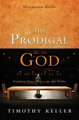 The Prodigal God Discussion Guide: Finding Your Place at the Table - eBook
