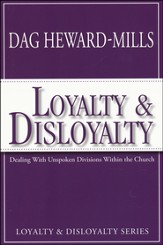 Loyalty and Disloyalty: Dealing with Unspoken Divisions Within the Church