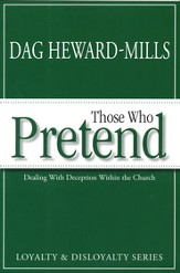 Those Who Pretend: Dealing with Deception Within the Church