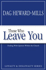 Those Who Leave: Dealing with Quitters Within the Church