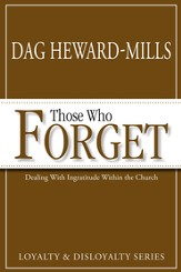 Those Who Forget: Dealing with Ingratitude Within the Church