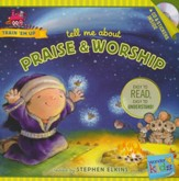 Tell Me about Praise and Worship (with stickers & CD): Wonder Kids-Train 'Em Up