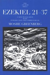 Ezekiel 21-37: Anchor Yale Bible Commentary [AYBC]