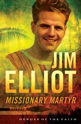 Jim Elliot: Missionary Martyr - eBook