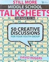 Still More Middle School Talksheets: 50 Creative Discussions for Your Youth Group - eBook