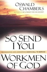 So I Send You/Workmen of God