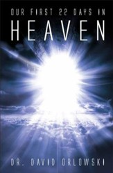 Our First 22 Days in Heaven