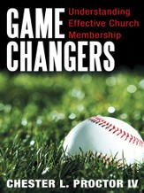 Game Changers: Understanding Effective Church Membership - eBook