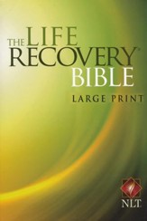 NLT Life Recovery Bible, Large Print, Softcover