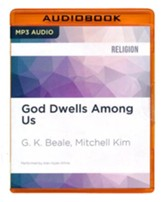 God Dwells Among Us: Expanding Eden to the Ends of the Earth - unabridged audio book on MP3-CD