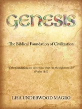 GENESIS: THE BIBLICAL FOUNDATION OF CIVILIZATION - eBook