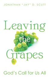 Leaving the Grapes: God's Call for Us All - eBook